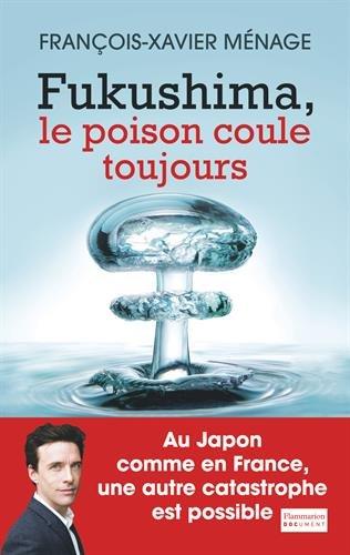 Fukushima: Le poison coule toujours