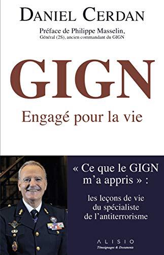 GIGN : Engagé pour la vie. « Ce que le GIGN m'a appris » : les leçons de vie du spécialiste de l'antiterrorisme