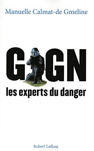 GIGN : Les Experts du Danger