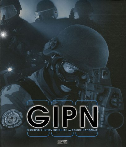 GIPN : Les Groupes d'Intervention de la Police Nationale (1DVD)