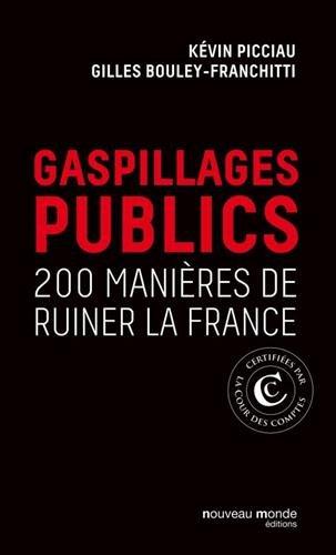 Gaspillages publics: 200 manières de ruiner la France