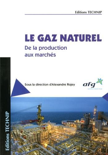 Gaz naturel - de la production aux marchés