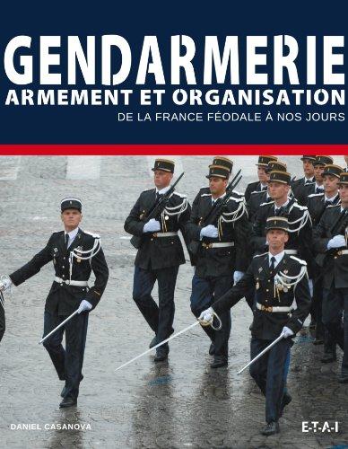 Gendarmes: Armement et organisation de la Maréchaussée au GIGN