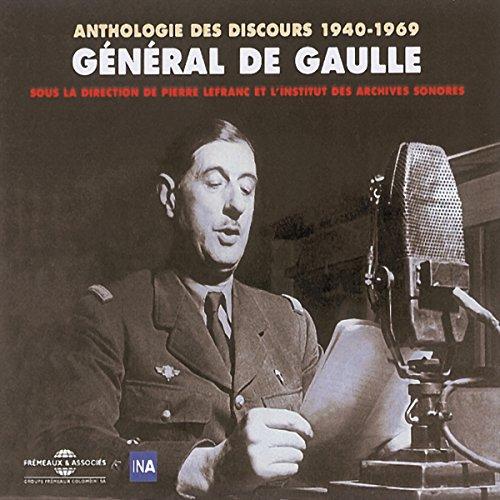 Général de Gaulle. Anthologie des discours 1940-1969