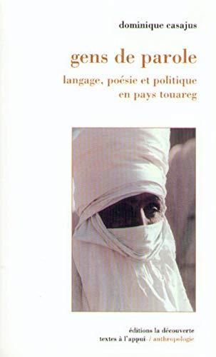 Gens de paroles. Langage, poésie et politique en pays touareg