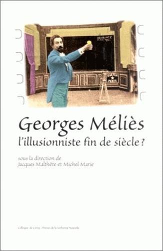 Georges Méliès, l'illusionniste de fin de siècle