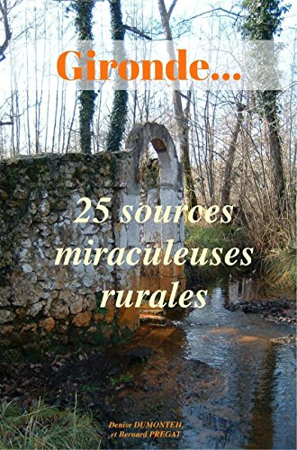 Gironde... 25 sources miraculeuses rurales