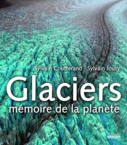 Glaciers: Mémoire de la planète