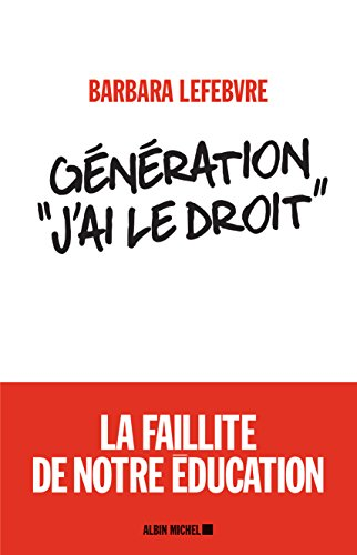 Génération «J'ai le droit »: La faillite de notre éducation
