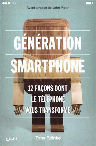 Génération Smartphone. 12 façons dont le téléphone vous transforme