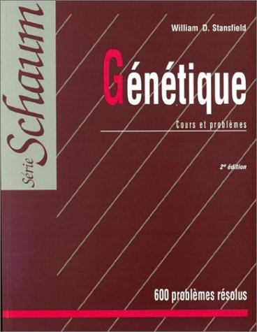 Génétique : Cours et problèmes, 600 problèmes résolus