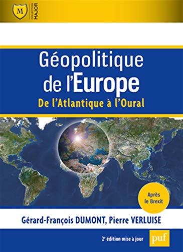 Géopolitique de l'Europe. De l'Atlantique à l'Oural