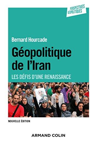 Géopolitique de l'Iran - 2e éd. - Les défis d'une renaissance: Les défis d'une renaissance