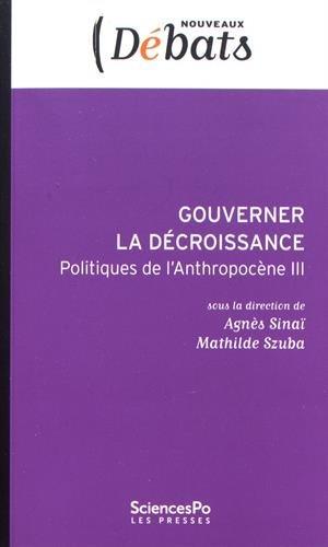 Gouverner la décroissance : Politiques de l'Anthropocène III
