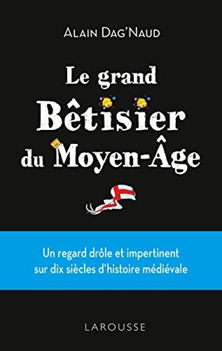 Grand Bêtisier du Moyen âge
