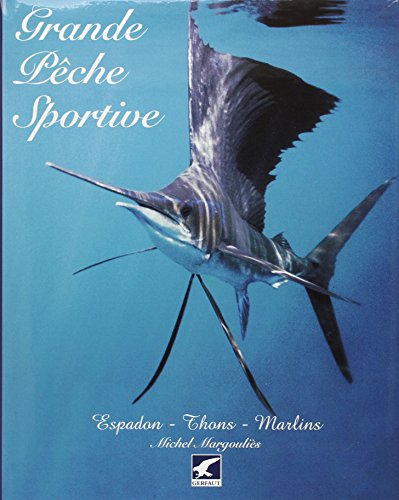 Grande pêche sportive : Espadon, thons, marlins