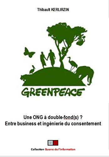 Greenpeace: Une ONG à double fond(s)