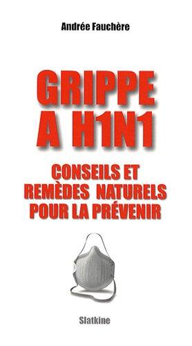 Grippe A H1N1 : Conseils et remèdes naturels pour la prévenir