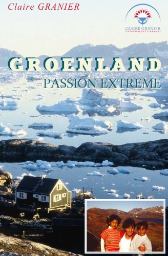 Groenland, Passion extrême