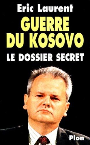 Guerre du Kosovo Le dossier secret