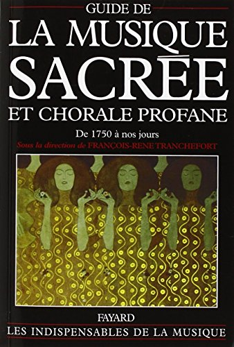 Guide de la musique sacrée et chorale profane: De 1750 à nos jours
