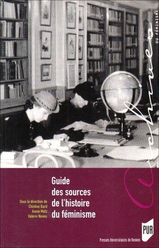 GUIDE DES SOURCES DE L HISTOIRE DU FEMINISME