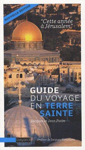 Guide du voyage en Terre sainte - Cette année à Jérusalem
