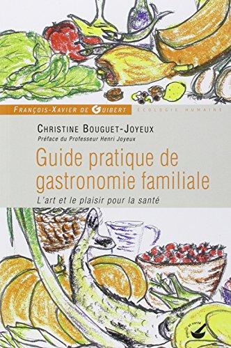 Guide pratique de gastronomie familiale: L'art et le plaisir pour la santé