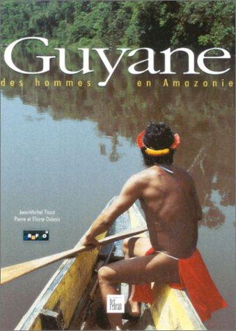 Guyane, des hommes en Amazonie