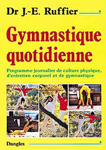 Gymnastique quotidienne : Programme journalier de culture physique, d'entretien corporel et de gymnastique
