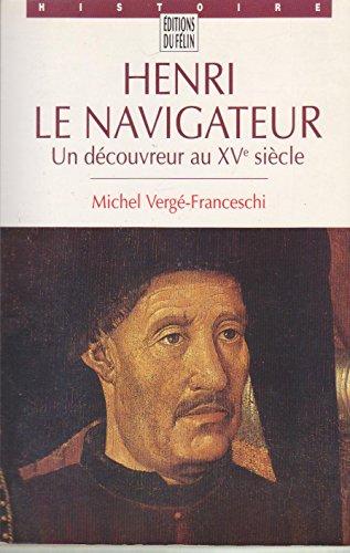 HENRI LE NAVIGATEUR. : Un découvreur au XVème siècle
