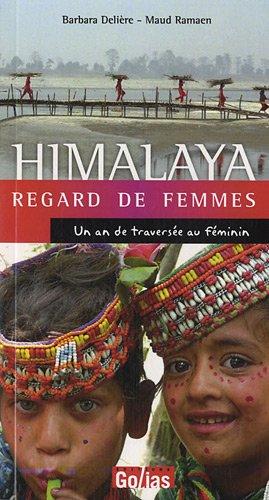 HIMALAYA Regard de femmes : Un an de traversée au féminin