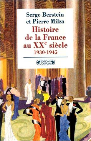 HISTOIRE DE LA FRANCE AU XXEME SIECLE. : Tome 2, 1930-1945