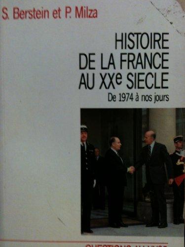 HISTOIRE DE LA FRANCE AU XXème SIECLE. : Tome 5, 1974 à nos jours