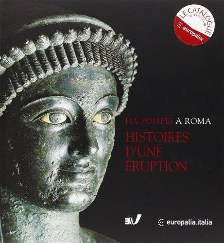 HISTOIRES D'UNE ÉRUPTION. Pompéi, Herculanum, Oplontis