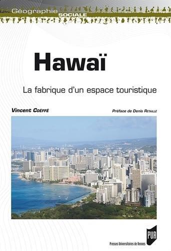 Hawaï : La fabrique d'un espace touristique
