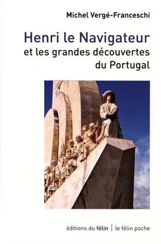 Henri le Navigateur et les grandes découvertes du Portugal