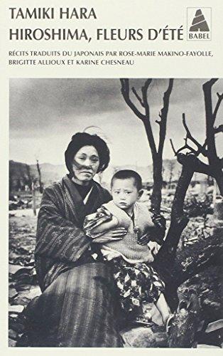 Hiroshima, Fleurs D'ete Babel N°830: Prélude à la destruction / Fleurs d'été / Ruines