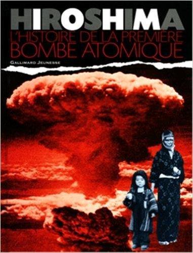 Hiroshima: L'histoire de la première bombe atomique de Clive A. Lawton ,Stéphanie Alglave (Traduction) ( 21 avril 2005 )