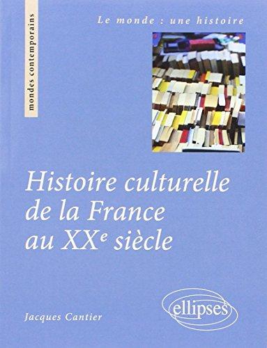 Histoire Culturelle de la France au XXème Siècle