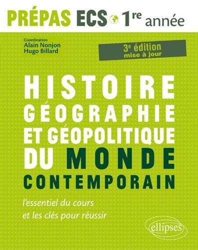 Histoire, Géographie, Géopolitique du monde contemporain lessentiel du cours et les clés pour réussir Prépas ECS 1re…