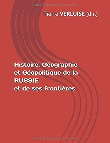 Histoire, Géographie et Géopolitique de la RUSSIE et de ses frontières