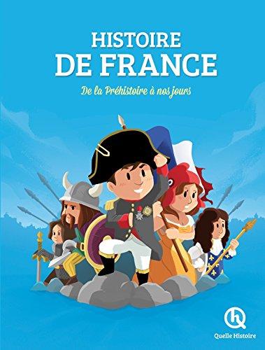 Histoire de France: De la Préhistoire à nos jours