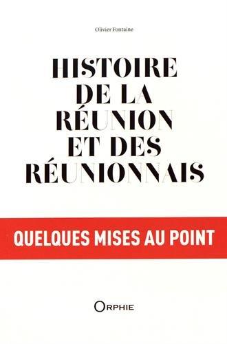 Histoire de La Réunion et des Réunionnais, quelques mises au point