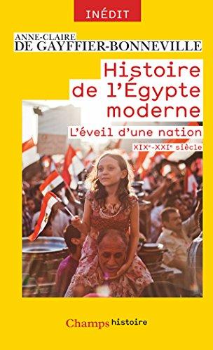 Histoire de l'Égypte moderne: L'éveil d'une nation (XIXe-XXIe)