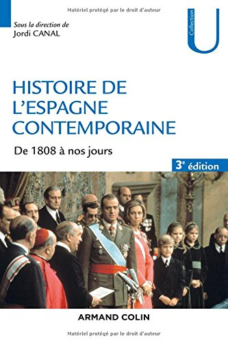 Histoire de l'Espagne contemporaine - 3e éd. - de 1808 à nos jours: de 1808 à nos jours
