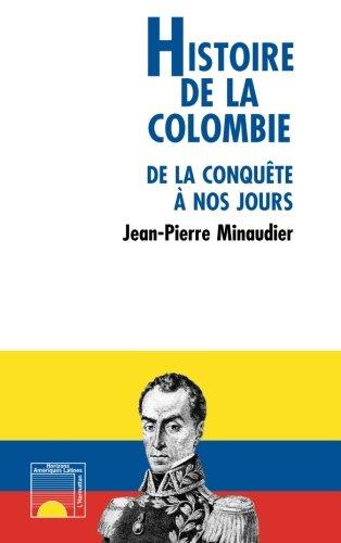 Histoire de la Colombie de la conquête à nos jours