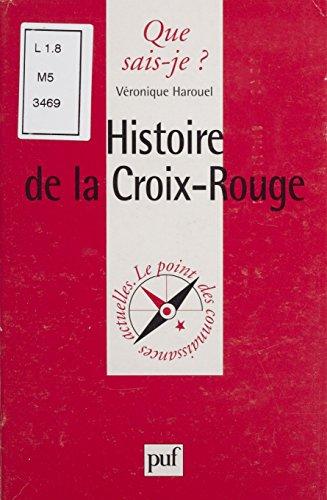 Histoire de la Croix-Rouge (Que sais-je ? t. 831)