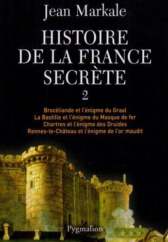 Brocéliande et l'énigme du Graal - La Bastille et l'énigme du Masque de fer - Chartres et l'énigme des Druides - Rennes…