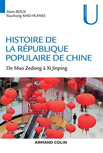 Histoire de la République Populaire de Chine - De Mao Zedong à Xi Jinping: De Mao Zedong à Xi Jinping